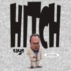 """Hitch Says"" Christopher Hitchens quote t-shirt by Neil Davies"