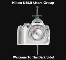 Nikon D5000 Welcome to the Dark Side - Nikon DSLR Users Group Shirt by Paul Gitto