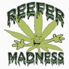 Reefer Madness by MarijuanaTshirt