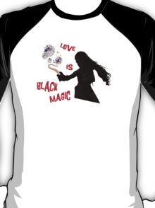 That ole Black Magic.... T-Shirt
