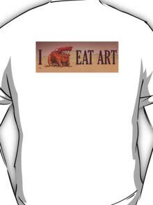 I Eat Art T-Shirt