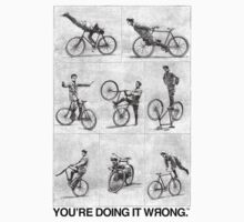 FIXIE | You're Doing It Wrong by TweetTees