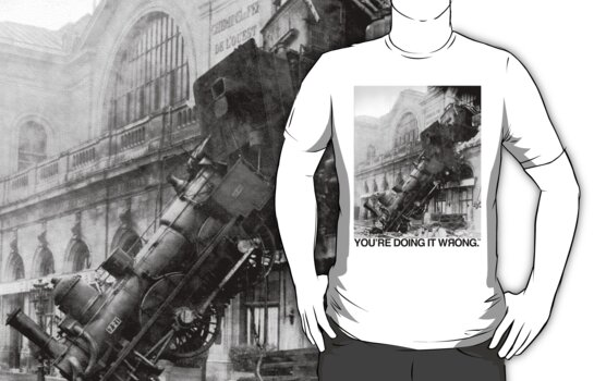 Steam Train | You're Doing It Wrong by TweetTees