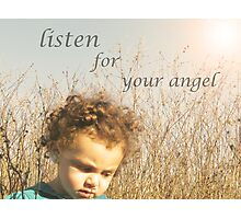 listen for the whispers of your own angel..  Photographic Print