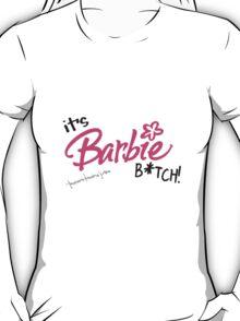 barbie bitch T-Shirt