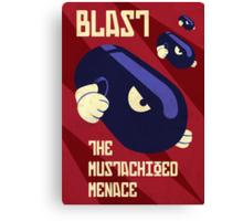 Blast the Mustachioed Menace Canvas Print