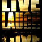 Live Laugh Love by kris clark