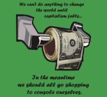 Capitalism, Baby. by artone
