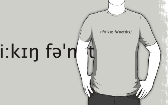 Freaking Phonetics - Funny by Denis Marsili