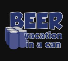 BEER Vacation In A Can by popularthreadz