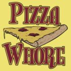 Pizza Whore by popularthreadz
