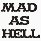 Mad as Hell by liverecs