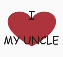 I love my Uncle by Steven de Santa-ana