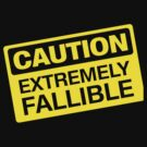 Caution Extremely Fallible by Karl Whitney