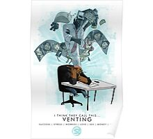 """""""I Think They Call This Venting""""  Poster"""
