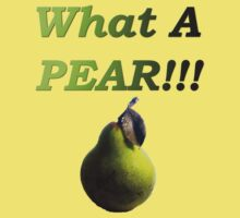 What a Pear!! by Craig Stronner
