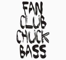 fan club chuck bass by caddystar