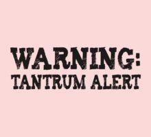 Kids Tee - Tantrum Alert, black text by Rosalie Dale