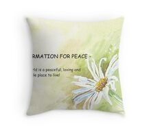 Affirmation for PEACE Throw Pillow