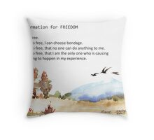 Affirmation for FREEDOM Throw Pillow