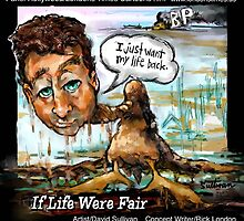 BP Oil: I Want My Life Back by Rick  London