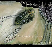 The Flying Trilobite -Collection 3 by Glendon Mellow
