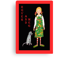 """'Rover and Meg"""" , Little girl and her dog Canvas Print"""