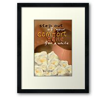 Step Out of Your Comfort Zone For A While © Vicki Ferrari Framed Print