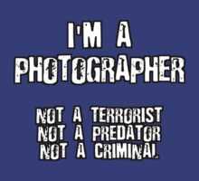 PHOTOGRAPHER NOT A TERRORIST by BYRON
