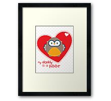 OWL SERIES :: heart - daddy is a hoot 1 Framed Print