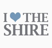 I Love The Shire by shireshirts