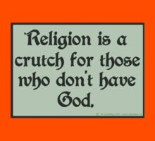 Religion is a crutch by mordechai