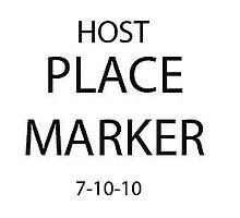 Host Place Marker 7-10-10 by pat gamwell