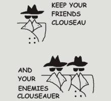 Keep your friends Clouseau by tiggawild