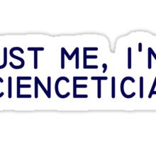 trust me, i'm a sciencetician Sticker