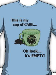 My cup of CARE... T-Shirt