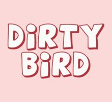 Dirty Bird by Tim Topping