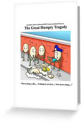Police Investigation Of Humpty Dumpty by Londons Times Cartoons by Rick  London
