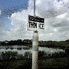 Danger!  Thin Ice In July by Meg Engele