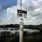 Danger!  Thin Ice In July by Meg Engele