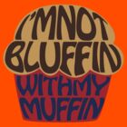 Bluffin Muffin by oneskillwonder