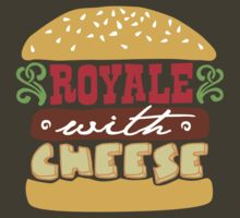Royale With Cheese by DetourShirts