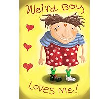 Weird Boy Loves Me Photographic Print