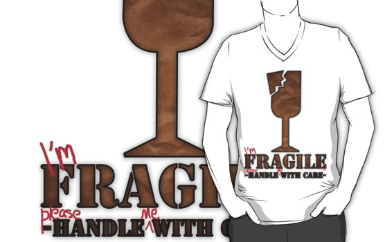 I'm Fragile, please handle me with care by SCdesigns