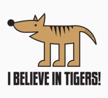 I Believe in Tigers! by samedog