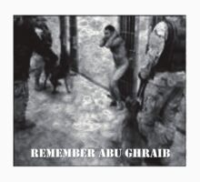 Remember Abu Ghraib by ACE77