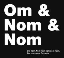 Om & Nom & Nom by synaptyx