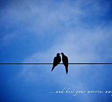 ...and kiss your worries away by Lynn Armstrong