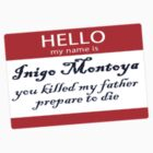 Hello, My Name Is Inigo Montoya by Rinara