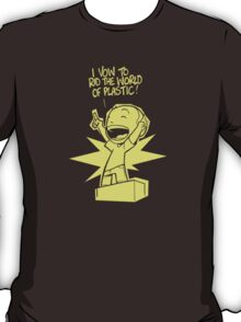 Rid the World of Plastic! T-Shirt
